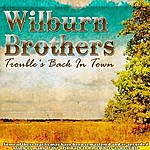The Wilburn Brothers Trouble's Back In Town
