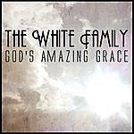 The White Family God's Amazing Grace