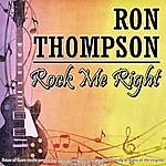 Ron Thompson Rock Me Right