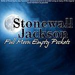Stonewall Jackson Full Moon Empty Pockets