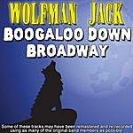 Wolfman Jack Boogaloo Down Broadway