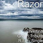 Razor Christina Green Tribute R.I.P - Single