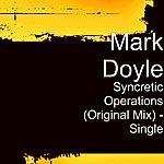 Mark Doyle Syncretic Operations (Original Mix) - Single