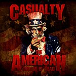 Casualty The American Dream Is Dead