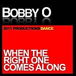 Bobby-O When The Right One Comes Along