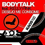Body Talk Bodytalk Feat. Kelly Pink - Desejo Me Consome