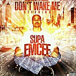 Supaemcee Don't Wake Me