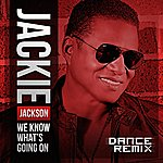 Jackie Jackson We Know What's Going On (Dance Remix) - Single