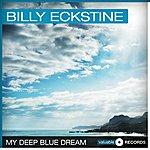 Billy Eckstine My Deep Blue Dream