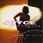 Joyce Astronauta : Songs Of Elis