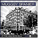 Muggsy Spanier At The Jazz Band Ball