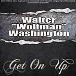 Walter 'Wolfman' Washington Get On Up