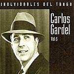 Carlos Gardel Inolvidables Del Tango Vol.6