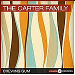 The Carter Family Chewing Gum