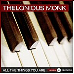 Thelonious Monk All The Things You Are