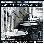 George Shearing More Than You Know