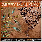 Gerry Mulligan Lullaby Of The Leaves