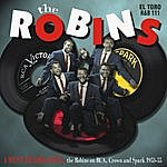 The Robins I Must Be Dreamin' - The Robins On Rca, Crown And Spark