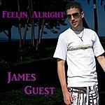 James Guest Feelin Alright - Single