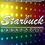 Starbuck Everybody Be Dancin'