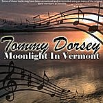 Tommy Dorsey Moonlight In Vermont