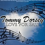 Tommy Dorsey Love For Sale