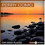 Perry Como Far Away Places