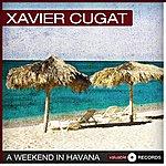 Xavier Cugat A Weekend In Havana