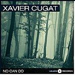 Xavier Cugat No Can Do