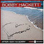 Bobby Hackett After I Say I'm Sorry