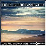 Bob Brookmeyer Love And The Weather