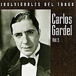 Carlos Gardel Inolvidables Del Tango Vol.5