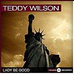 Teddy Wilson Lady Be Good