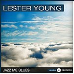 Lester Young Jazz Me Blues