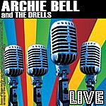 Archie Bell & The Drells Archie Bell And The Drells Live