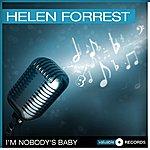 Helen Forrest I'm Nobody's Baby