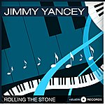 Jimmy Yancey Rolling The Stone