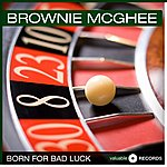 Brownie McGhee Born For Bad Luck