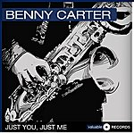 Benny Carter Just You, Just Me