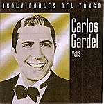 Carlos Gardel Inolvidables Del Tango Vol.3