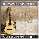 Brownie McGhee Try Me One More Time