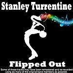 Stanley Turrentine Flipped Out