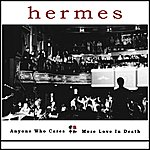 Hermes Orchestra Anyone Who Cares / More Love In Death