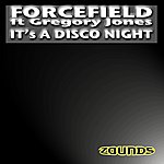 Forcefield It's A Disco Night (Featuring Gregory Jones)