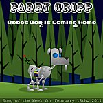 Parry Gripp Robot Dog Is Coming Home - Single