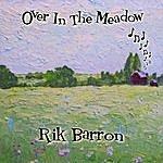 Rik Barron Over In The Meadow