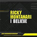 Ricky Montanari I Believe