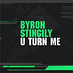 Byron Stingily U Turn Me (Featuring Lee John)