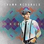 Shawn McDonald Closer
