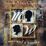 Steve & Annie Chapman A Man And A Woman